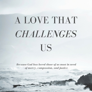 A love that challenges us
