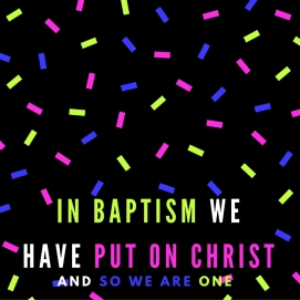 In Baptism We Have Put on Christ