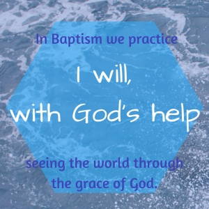 through-baptism-we-practice-seeing-the-worldthrough-the-grace-of-god