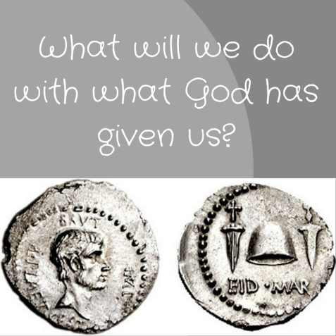 What will we do with what God has given us-