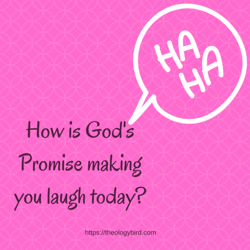 How is God's Promise making you laugh today_