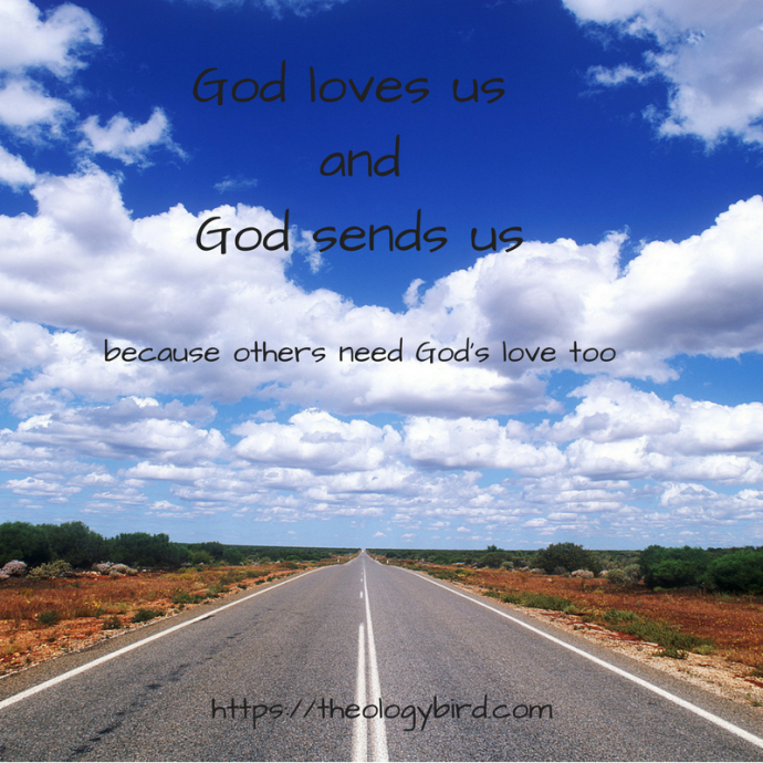 God loves us and God sends us